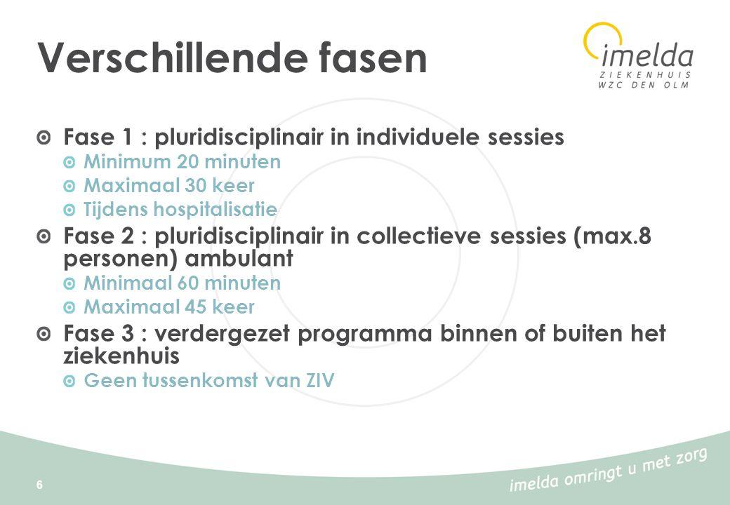 Verschillende fasen Fase 1 : pluridisciplinair in individuele sessies
