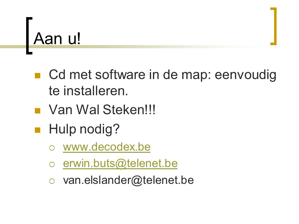 Aan u! Cd met software in de map: eenvoudig te installeren.