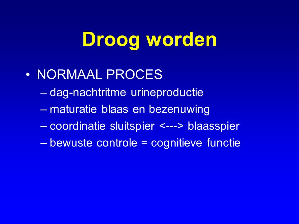 Droog worden NORMAAL PROCES dag-nachtritme urineproductie