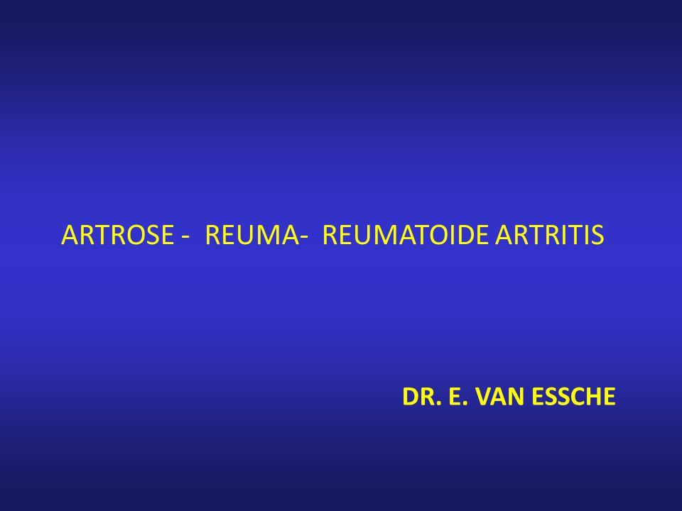 ARTROSE - REUMA- REUMATOIDE ARTRITIS