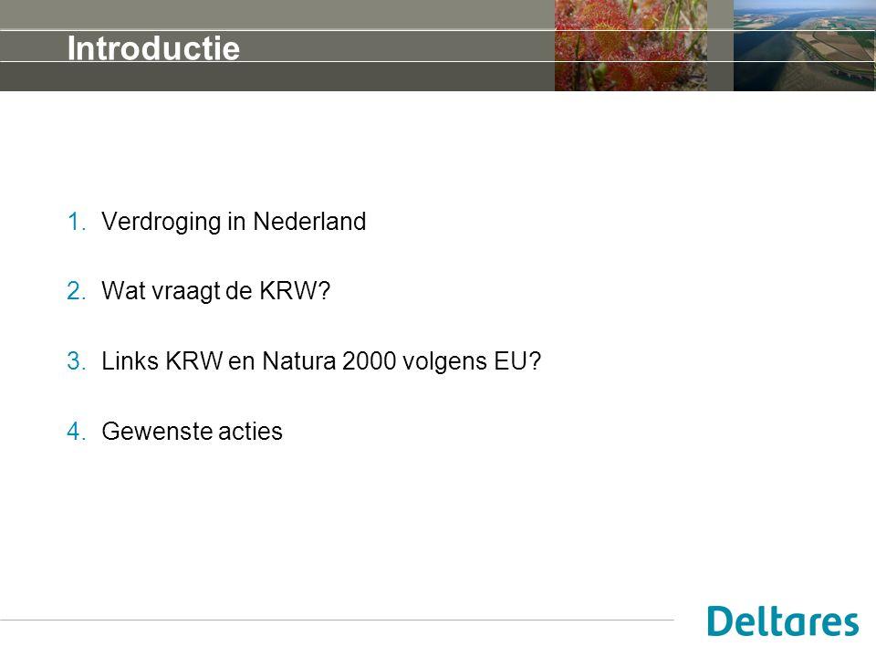 Introductie Verdroging in Nederland Wat vraagt de KRW