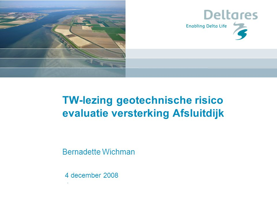 TW-lezing geotechnische risico evaluatie versterking Afsluitdijk
