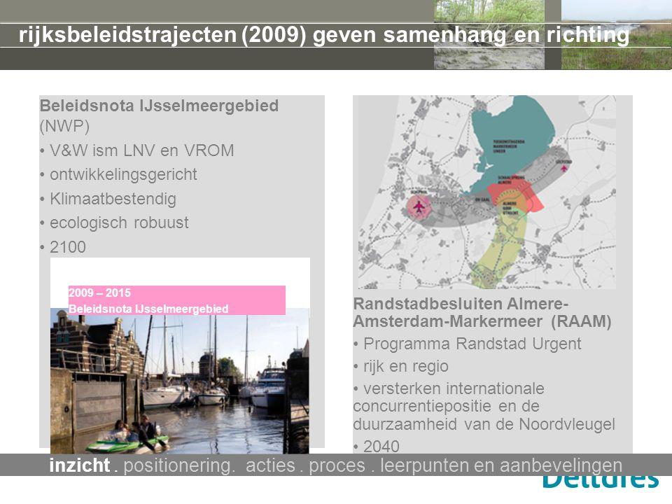 rijksbeleidstrajecten (2009) geven samenhang en richting