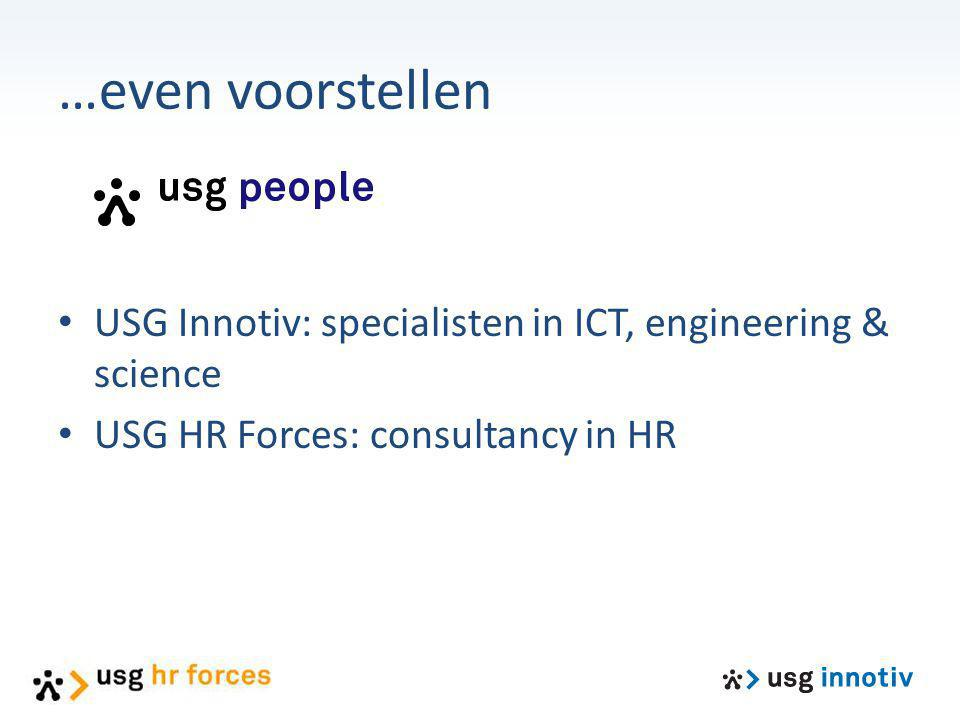 …even voorstellen USG Innotiv: specialisten in ICT, engineering & science.