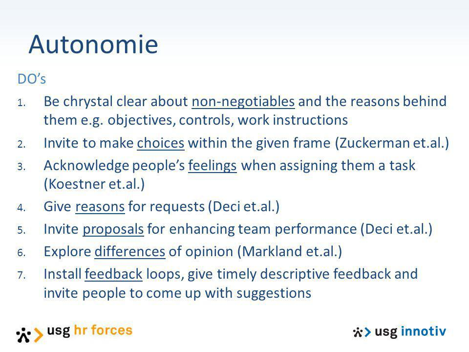 Autonomie DO's. Be chrystal clear about non-negotiables and the reasons behind them e.g. objectives, controls, work instructions.