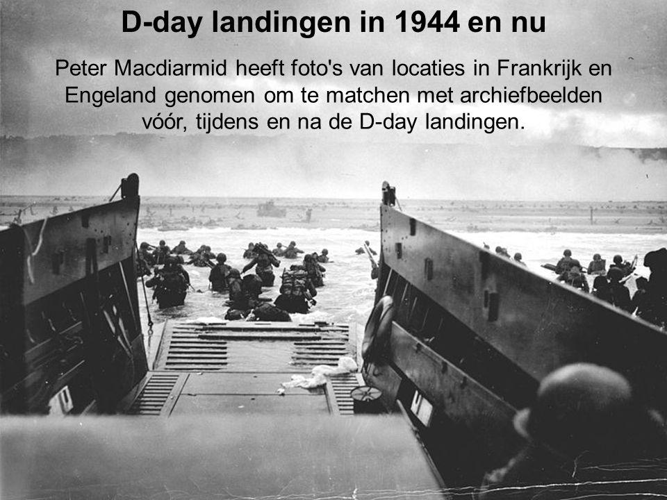 D-day landingen in 1944 en nu