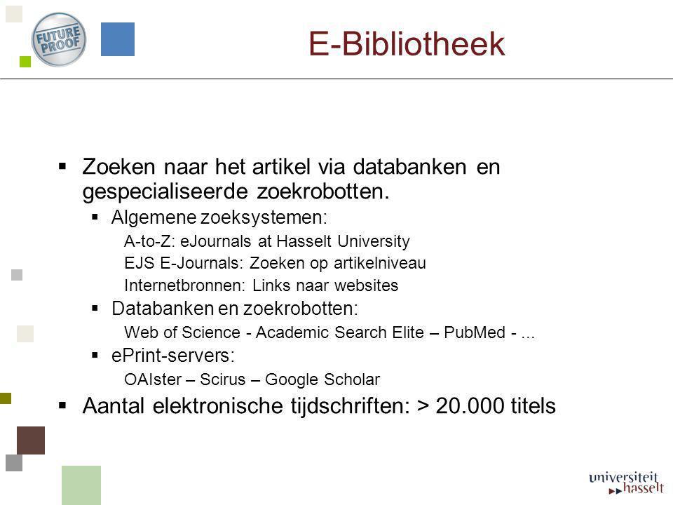 E-Bibliotheek Zoeken naar het artikel via databanken en gespecialiseerde zoekrobotten. Algemene zoeksystemen:
