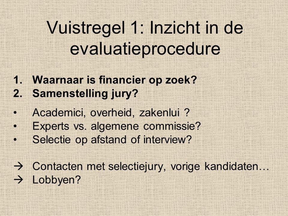 Vuistregel 1: Inzicht in de evaluatieprocedure