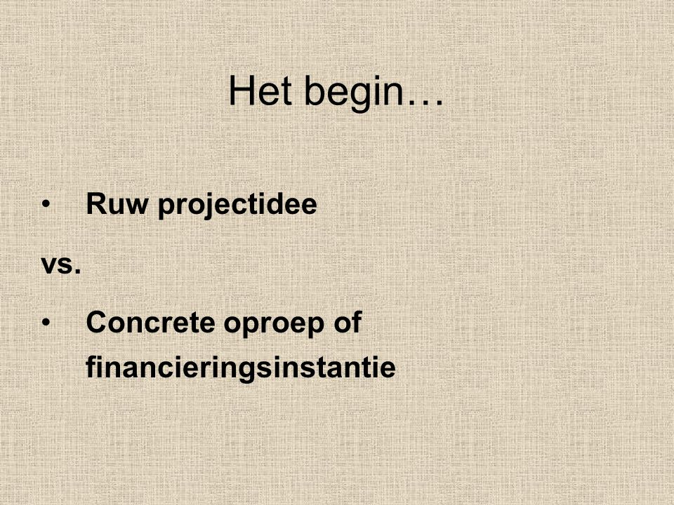 Het begin… Ruw projectidee vs.