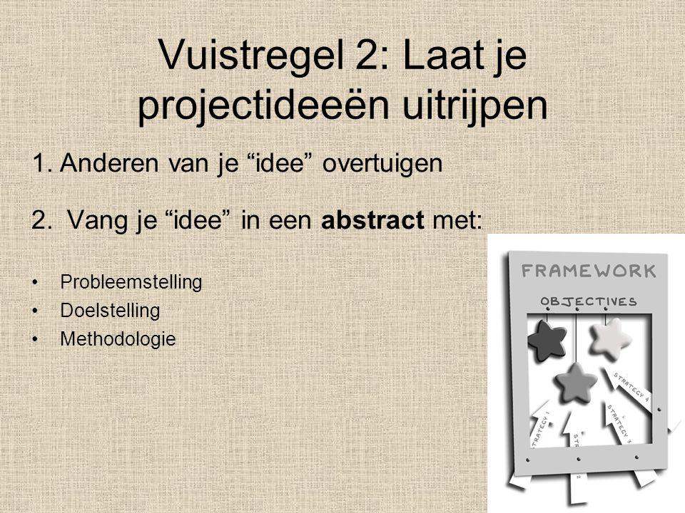 Vuistregel 2: Laat je projectideeën uitrijpen