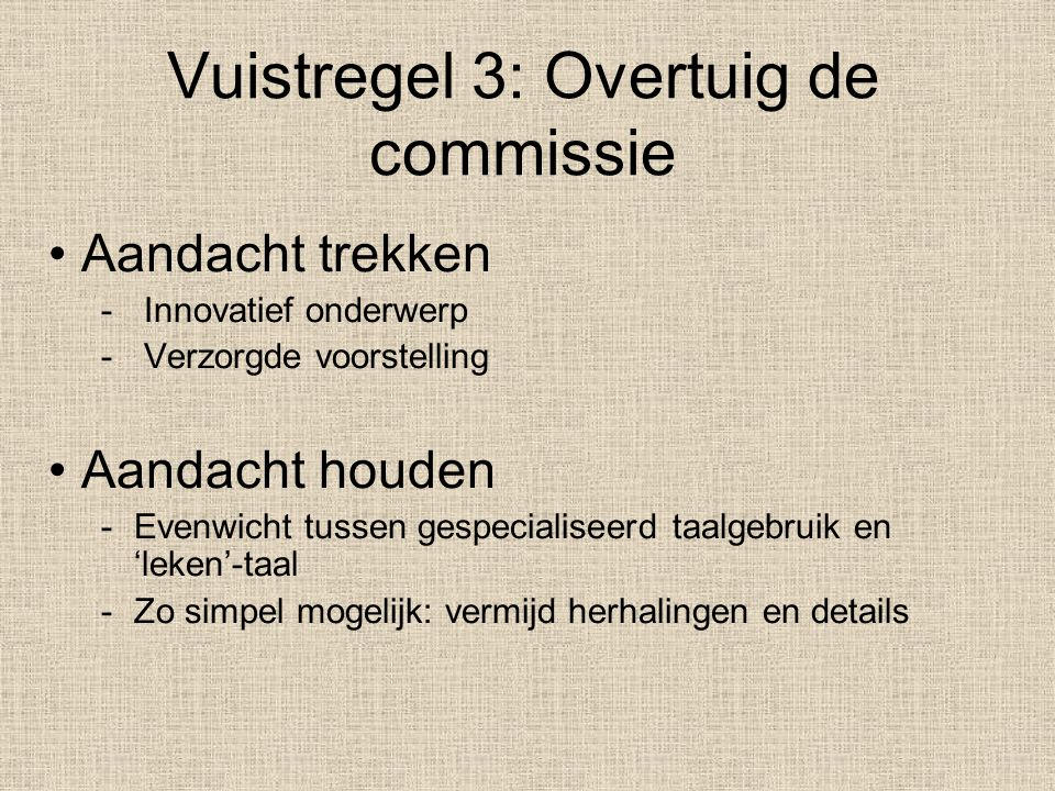 Vuistregel 3: Overtuig de commissie