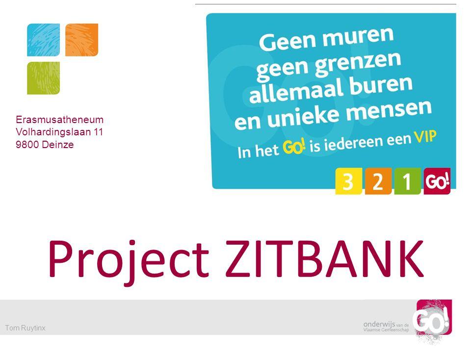 Project ZITBANK Erasmusatheneum Volhardingslaan 11 9800 Deinze