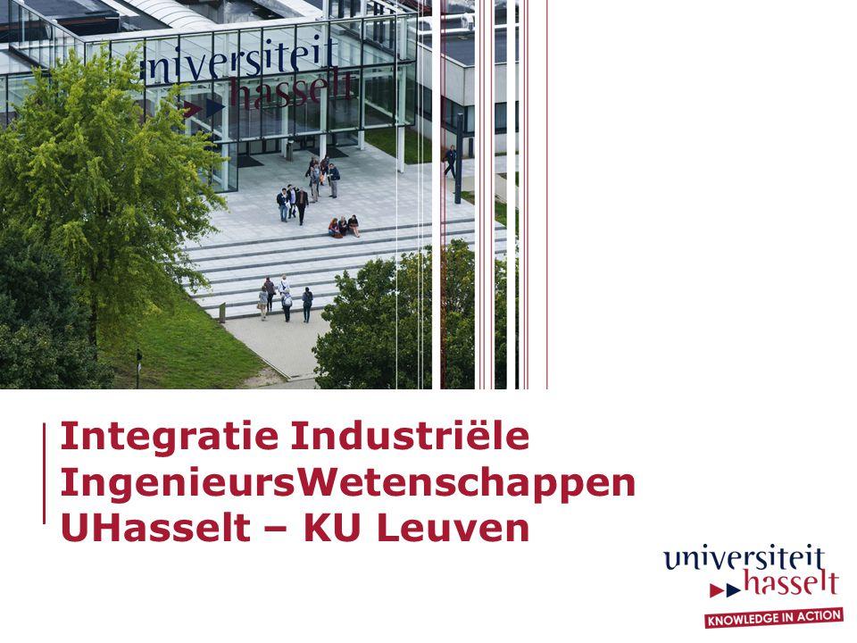 Integratie Industriële IngenieursWetenschappen UHasselt – KU Leuven