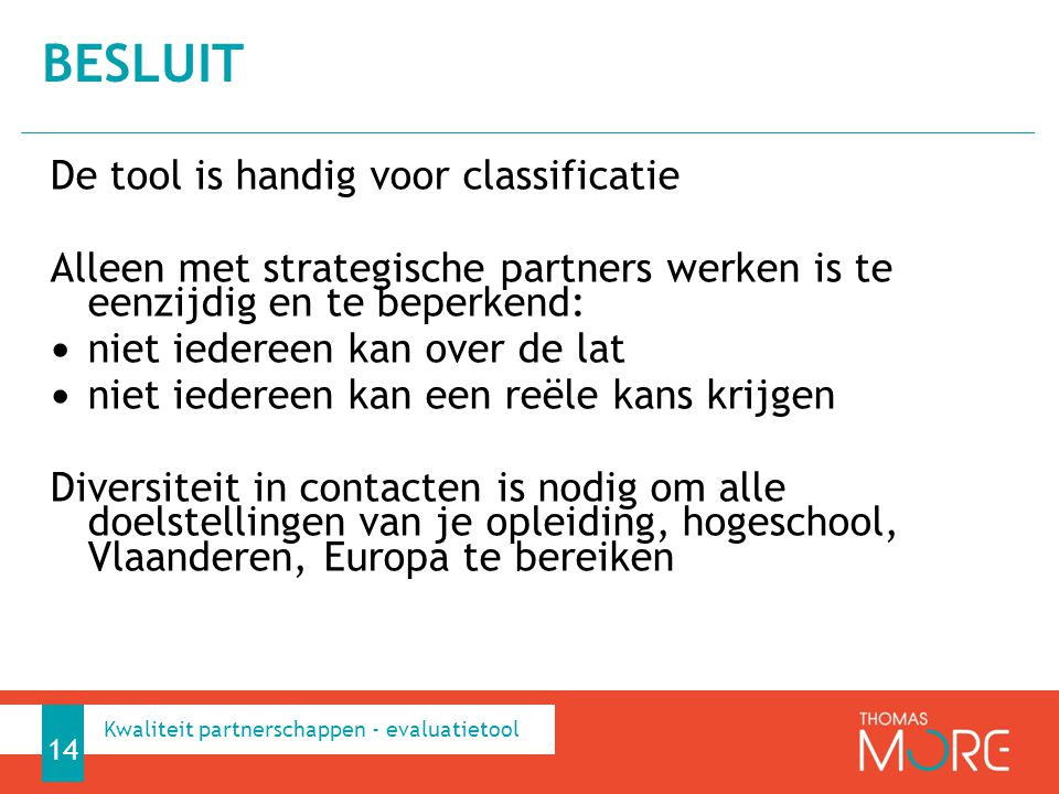 Besluit De tool is handig voor classificatie