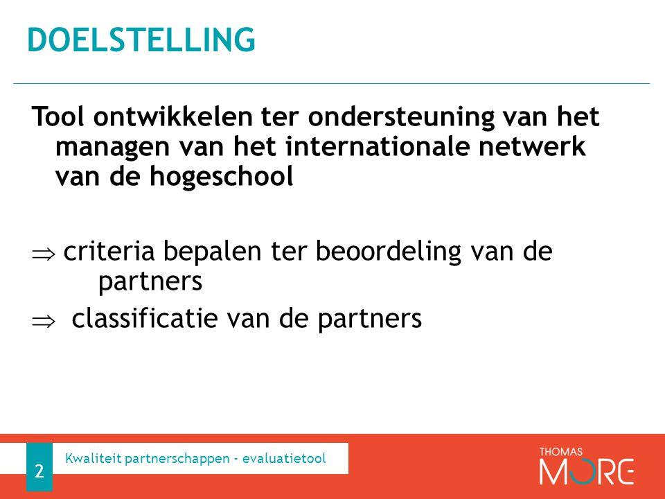 doelstelling Tool ontwikkelen ter ondersteuning van het managen van het internationale netwerk van de hogeschool.