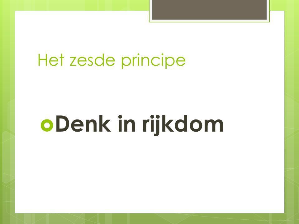 Het zesde principe Denk in rijkdom