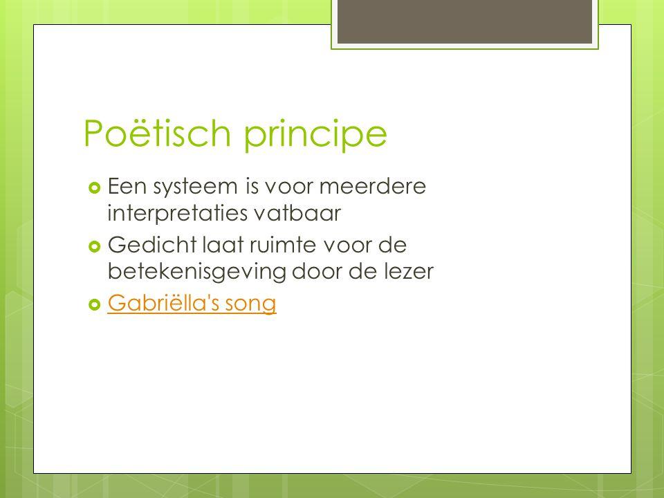Poëtisch principe Een systeem is voor meerdere interpretaties vatbaar