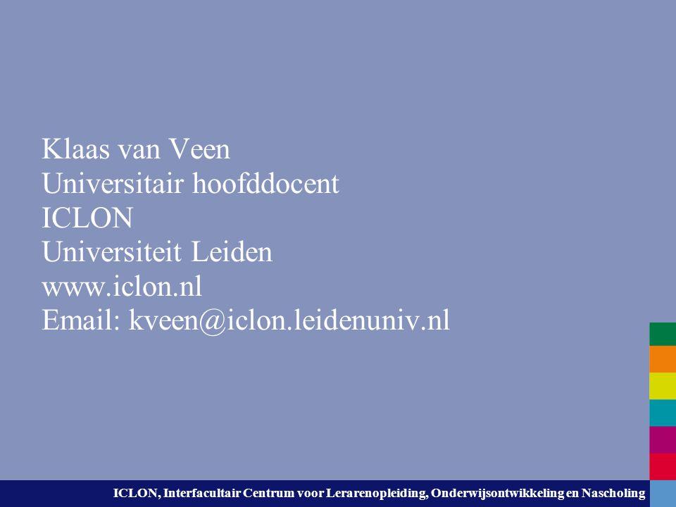Klaas van Veen Universitair hoofddocent. ICLON. Universiteit Leiden.