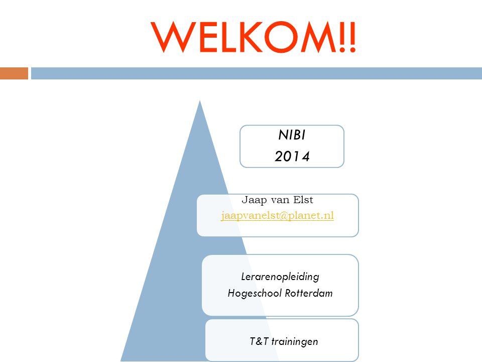 WELKOM!! T&T trainingen NIBI 2014 Lerarenopleiding