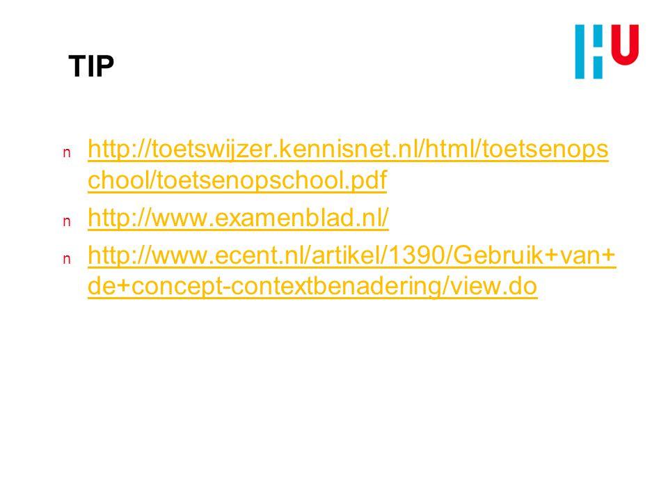 TIP http://toetswijzer.kennisnet.nl/html/toetsenopschool/toetsenopschool.pdf. http://www.examenblad.nl/