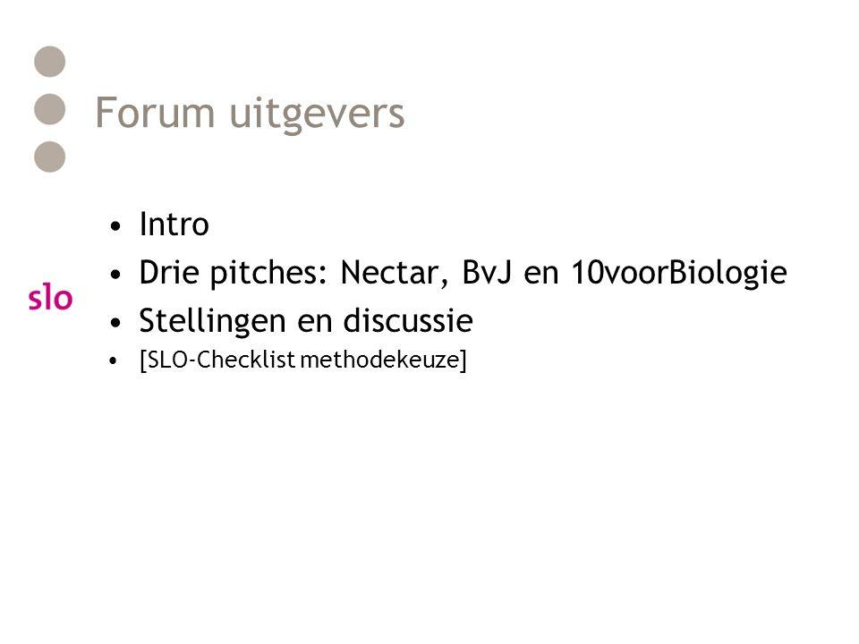 Forum uitgevers Intro Drie pitches: Nectar, BvJ en 10voorBiologie