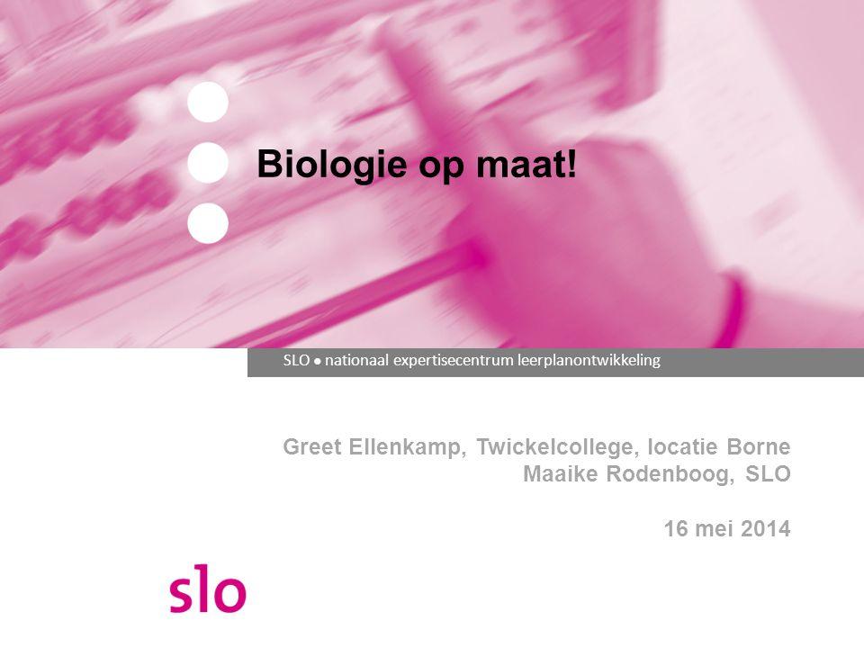 Biologie op maat! Greet Ellenkamp, Twickelcollege, locatie Borne