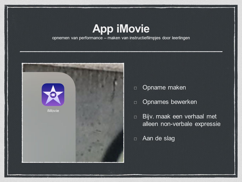 App iMovie opnemen van performance – maken van instructiefilmpjes door leerlingen