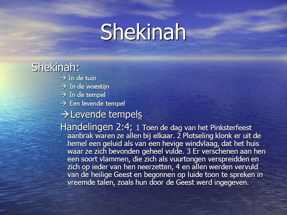 Shekinah Shekinah: Levende tempels