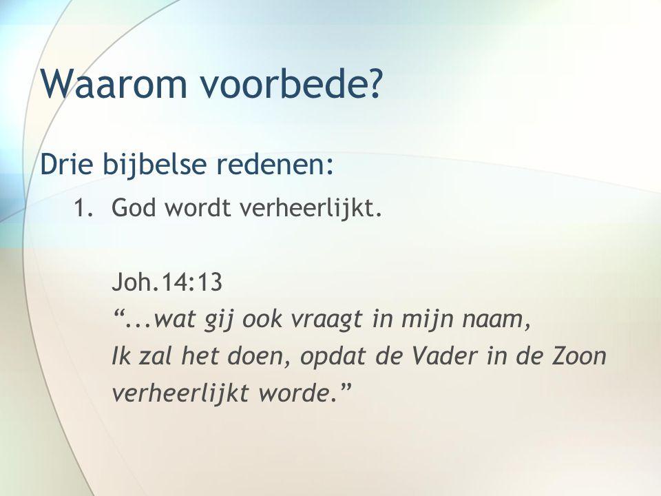 Waarom voorbede Drie bijbelse redenen: God wordt verheerlijkt.