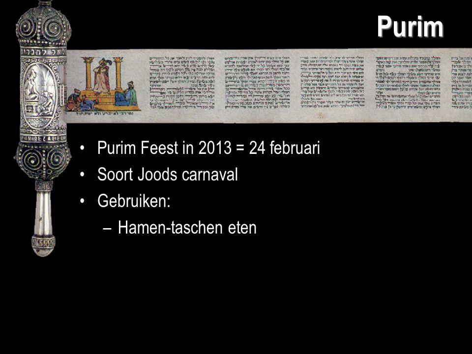 Purim Purim Feest in 2013 = 24 februari Soort Joods carnaval