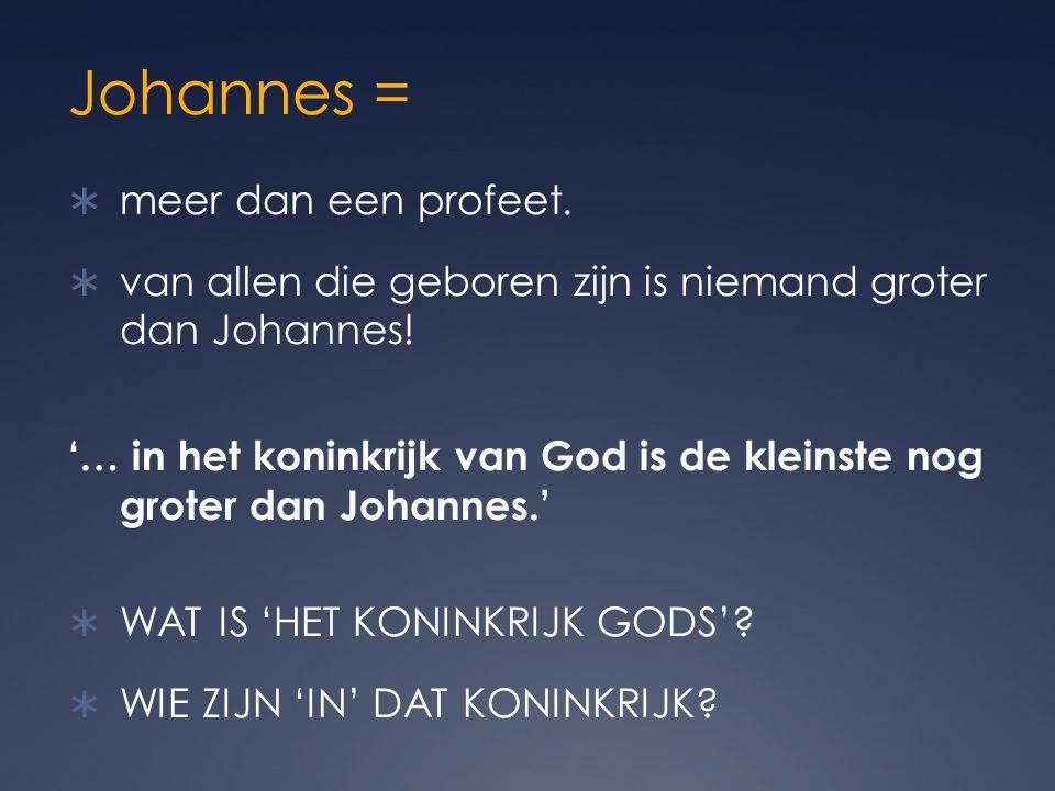 Johannes = meer dan een profeet.