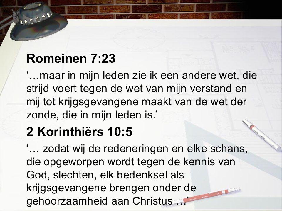 Romeinen 7:23 2 Korinthiërs 10:5
