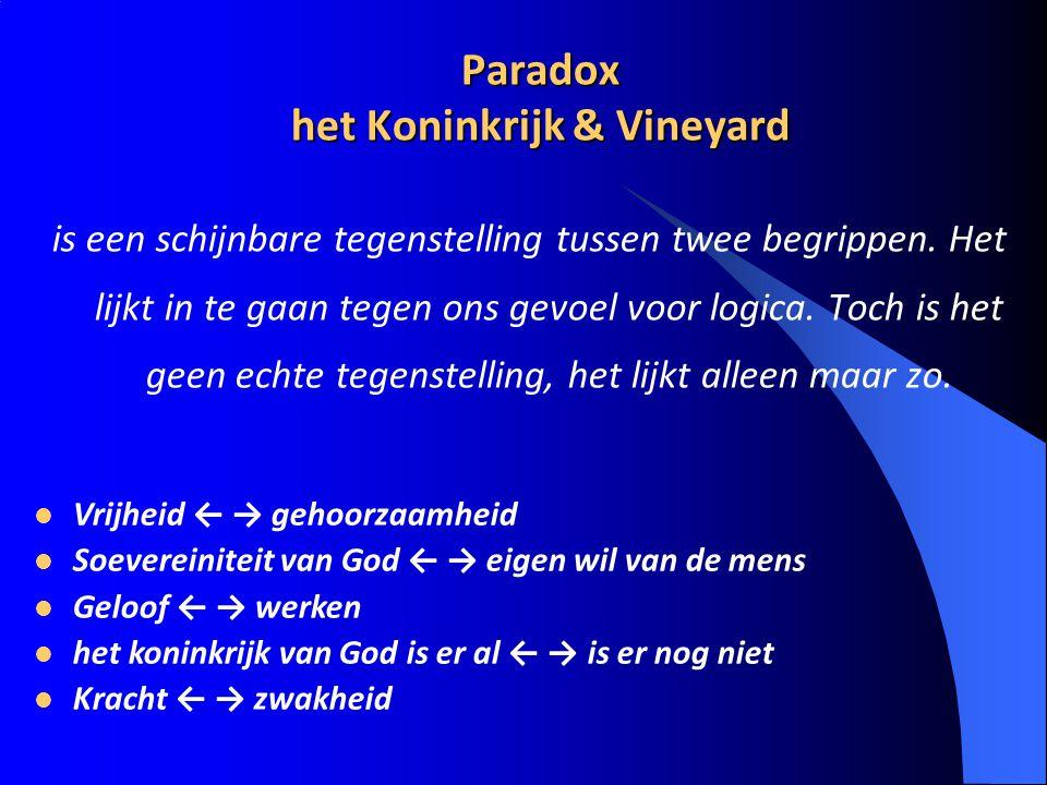 Paradox het Koninkrijk & Vineyard