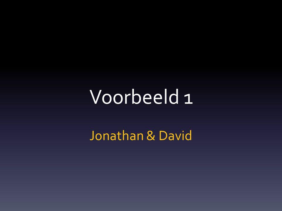 Voorbeeld 1 Jonathan & David