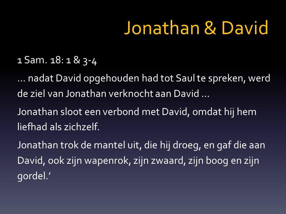 Jonathan & David 1 Sam. 18: 1 & 3-4