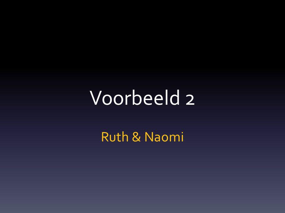Voorbeeld 2 Ruth & Naomi