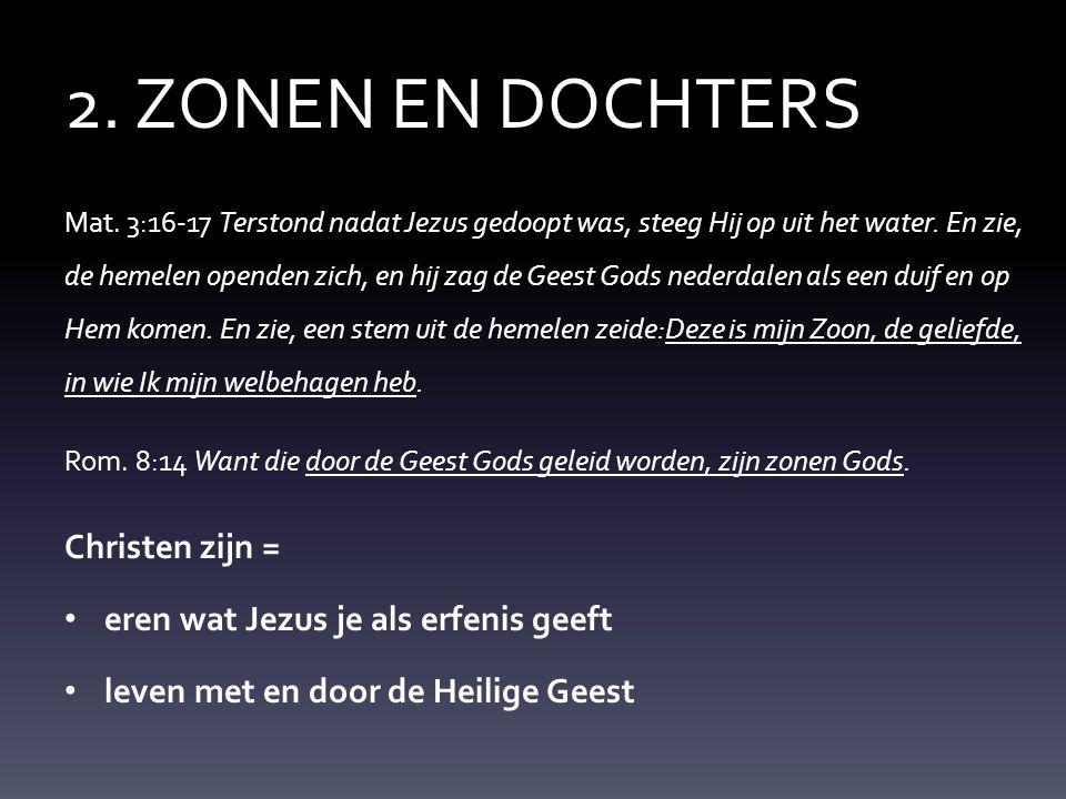 2. ZONEN EN DOCHTERS Christen zijn =