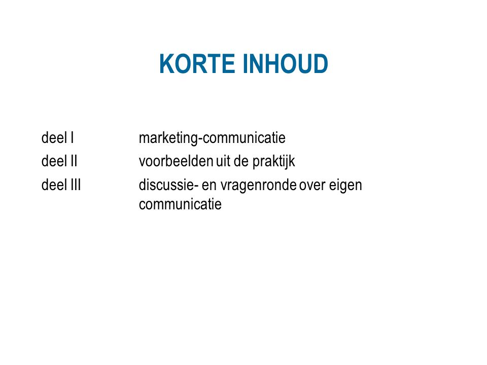 KORTE INHOUD deel I marketing-communicatie