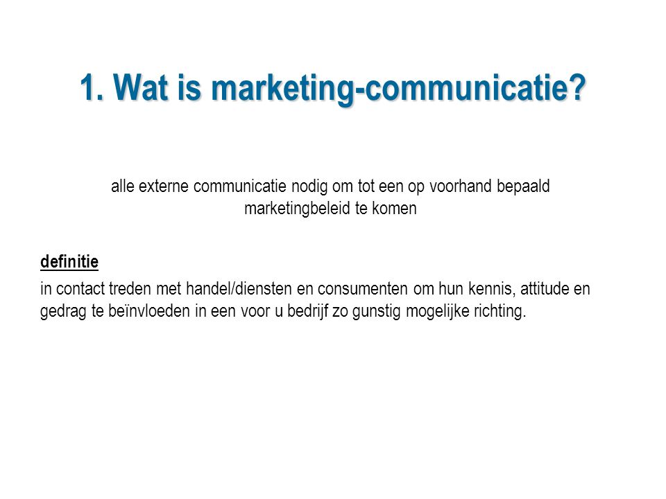 1. Wat is marketing-communicatie