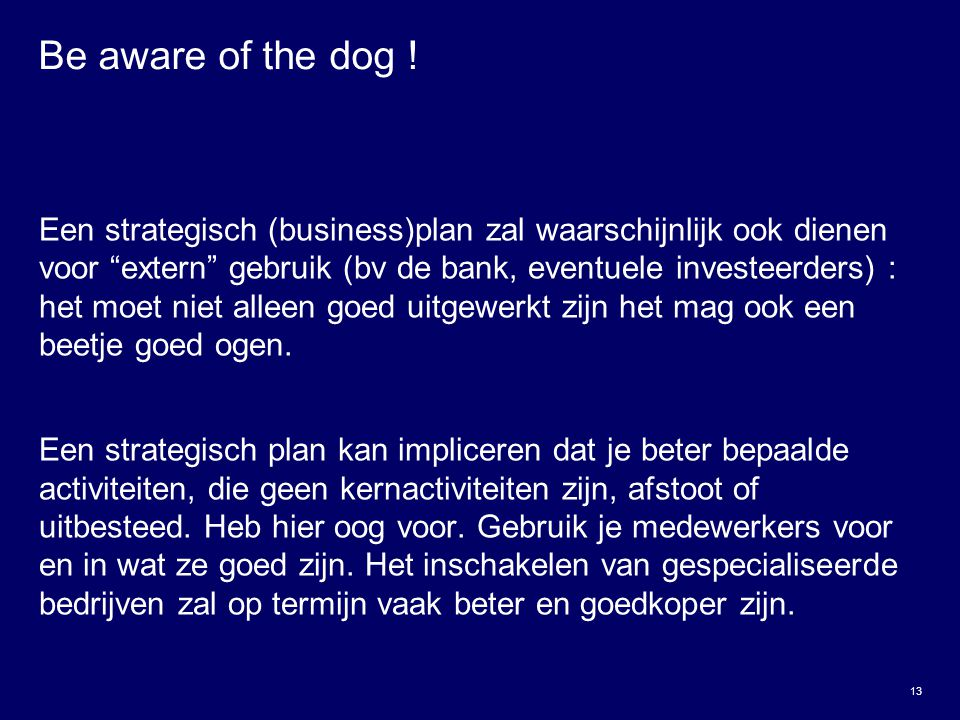 Be aware of the dog !