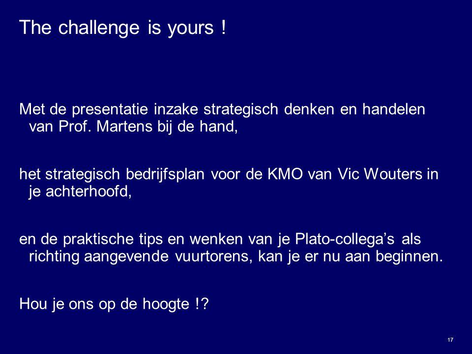 The challenge is yours ! Met de presentatie inzake strategisch denken en handelen van Prof. Martens bij de hand,