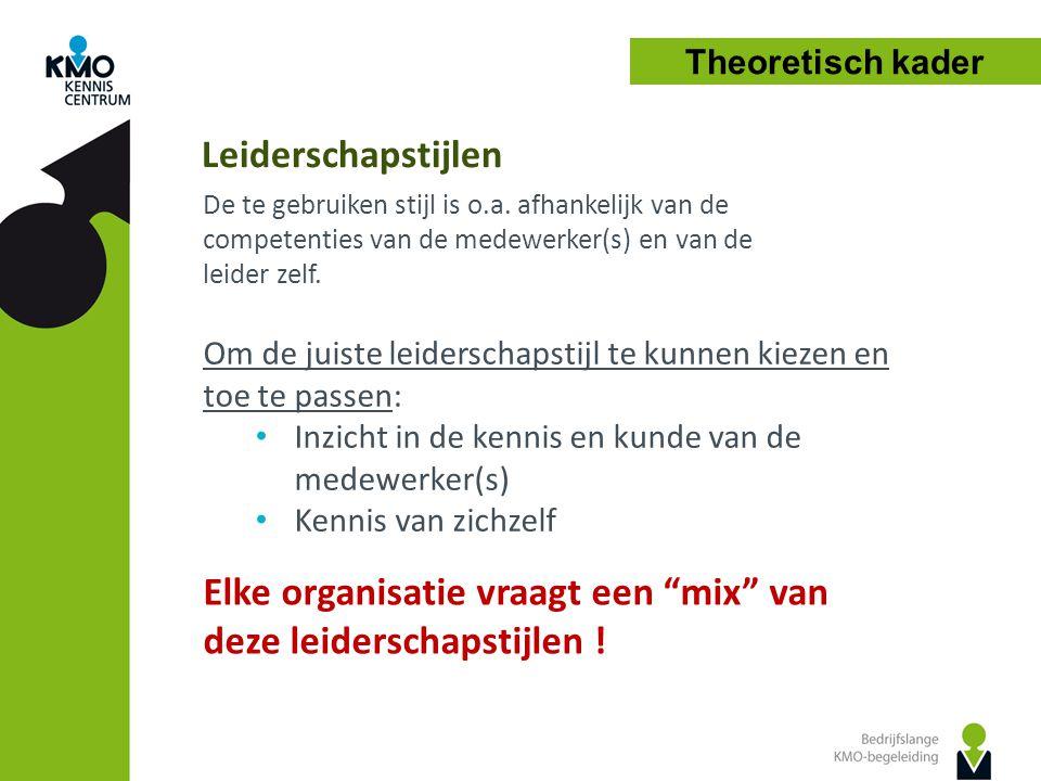 Elke organisatie vraagt een mix van deze leiderschapstijlen !
