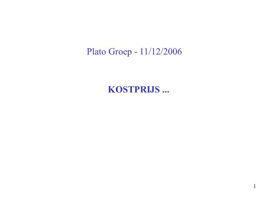 Plato Groep - 11/12/2006 KOSTPRIJS ...