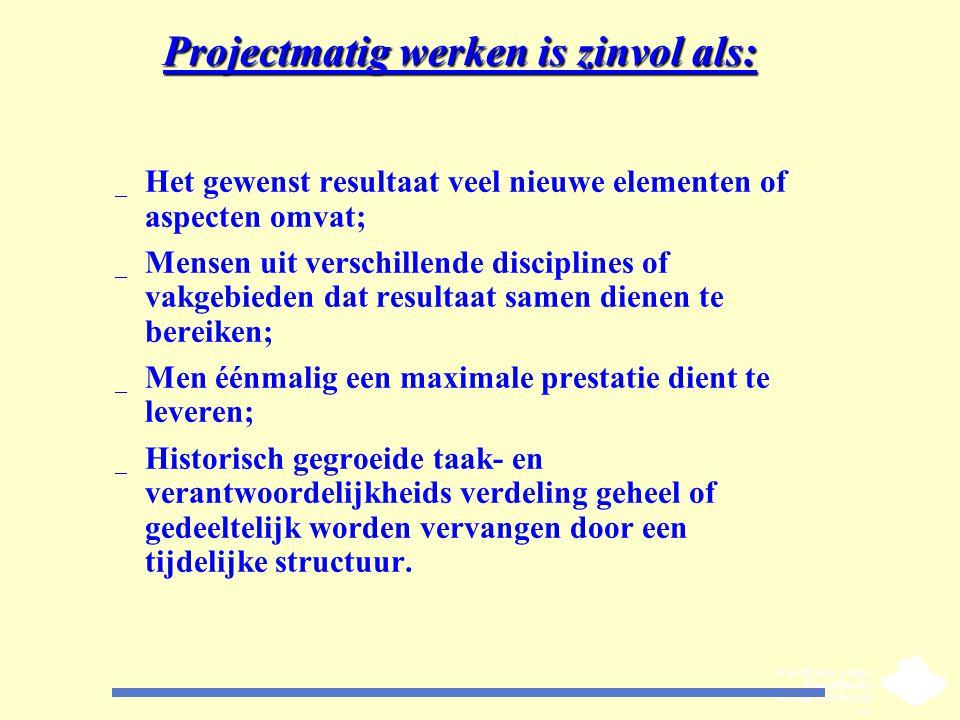 Projectmatig werken is zinvol als: