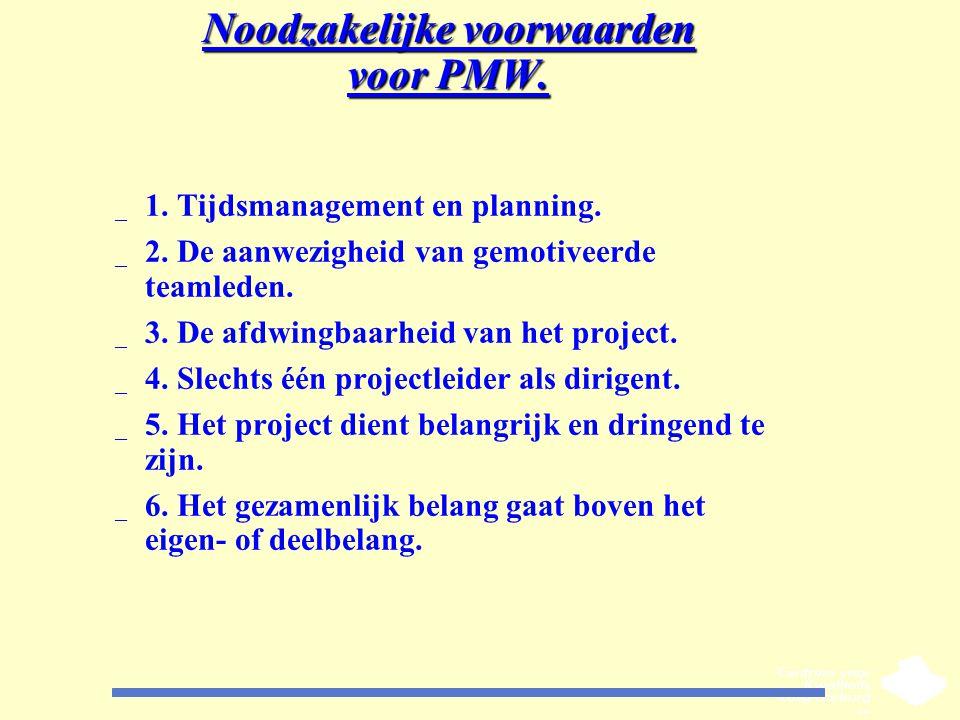 Noodzakelijke voorwaarden voor PMW.
