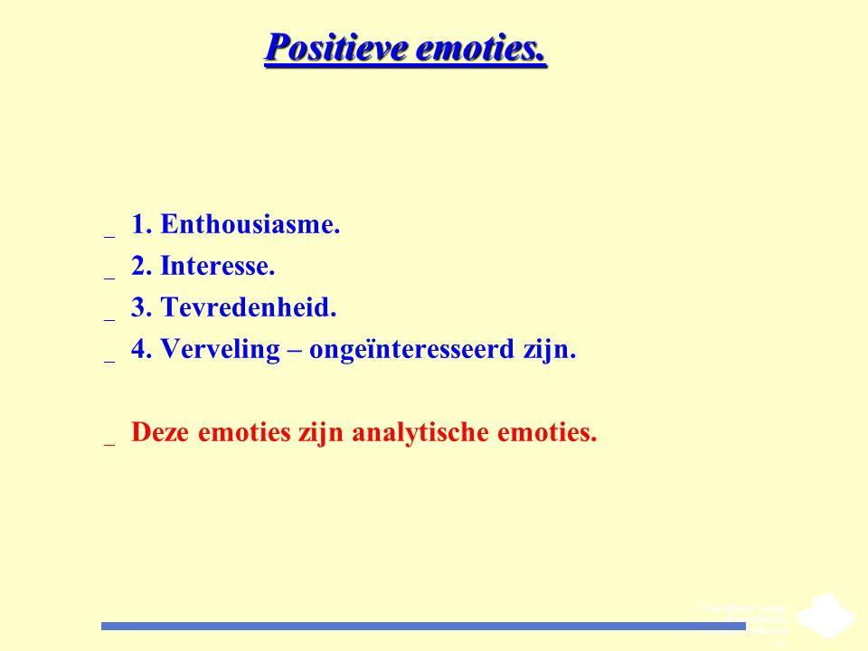 Positieve emoties. 1. Enthousiasme. 2. Interesse. 3. Tevredenheid.