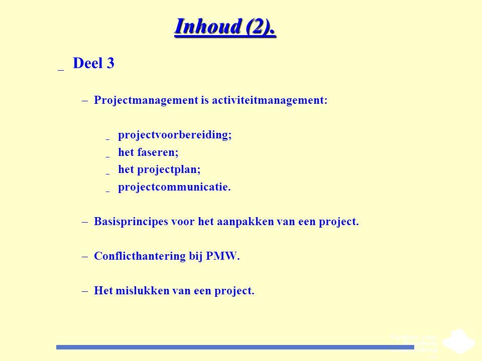 Inhoud (2). Deel 3 Projectmanagement is activiteitmanagement: