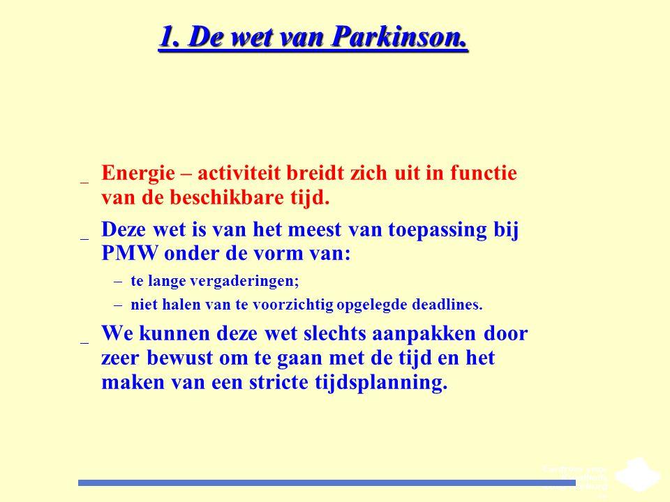 1. De wet van Parkinson. Energie – activiteit breidt zich uit in functie van de beschikbare tijd.