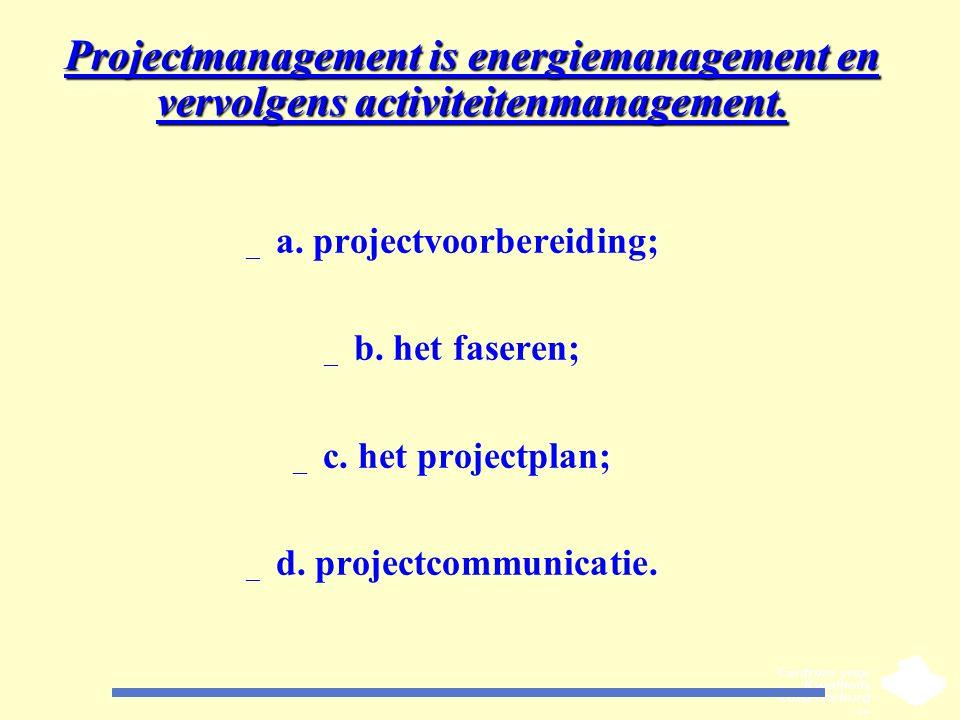 a. projectvoorbereiding; d. projectcommunicatie.