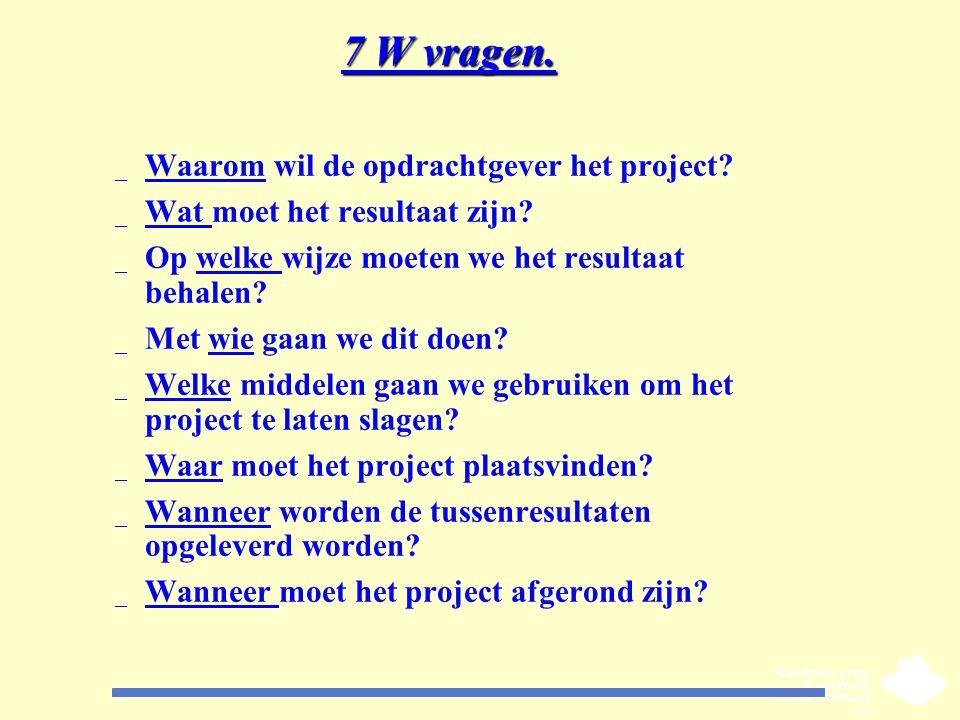 7 W vragen. Waarom wil de opdrachtgever het project